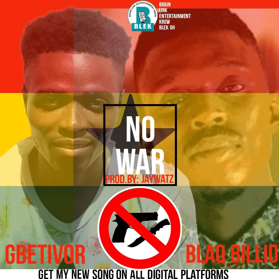 Gbetivor Ft Blaq Billio - No War (Prod By JayWatz)