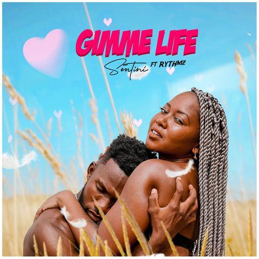 Sentini- Gimme Life ft. Rythmz