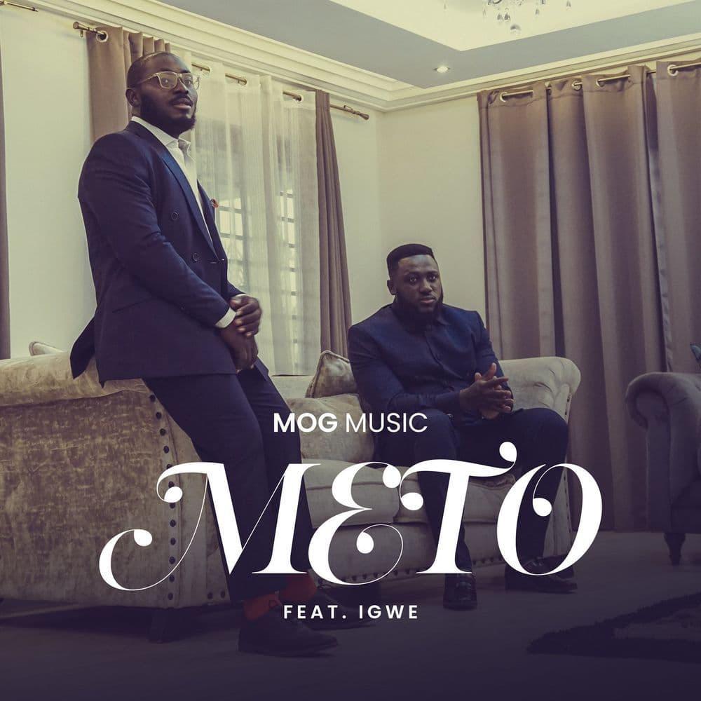 MOGmusic -Meto ft Igwe